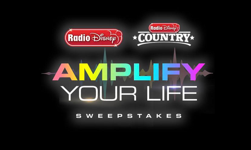 Radio Disney Amplify Your Life Sweepstakes